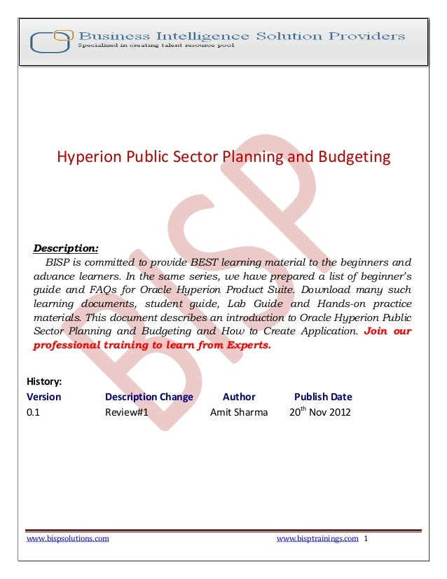 Hyperion Public Sector Planning and Budgeting  Description: BISP is committed to provide BEST learning material to the beg...