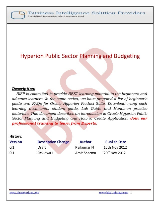 www.bispsolutions.com www.bisptrainings.com 1 Hyperion Public Sector Planning and Budgeting Description: BISP is committed...