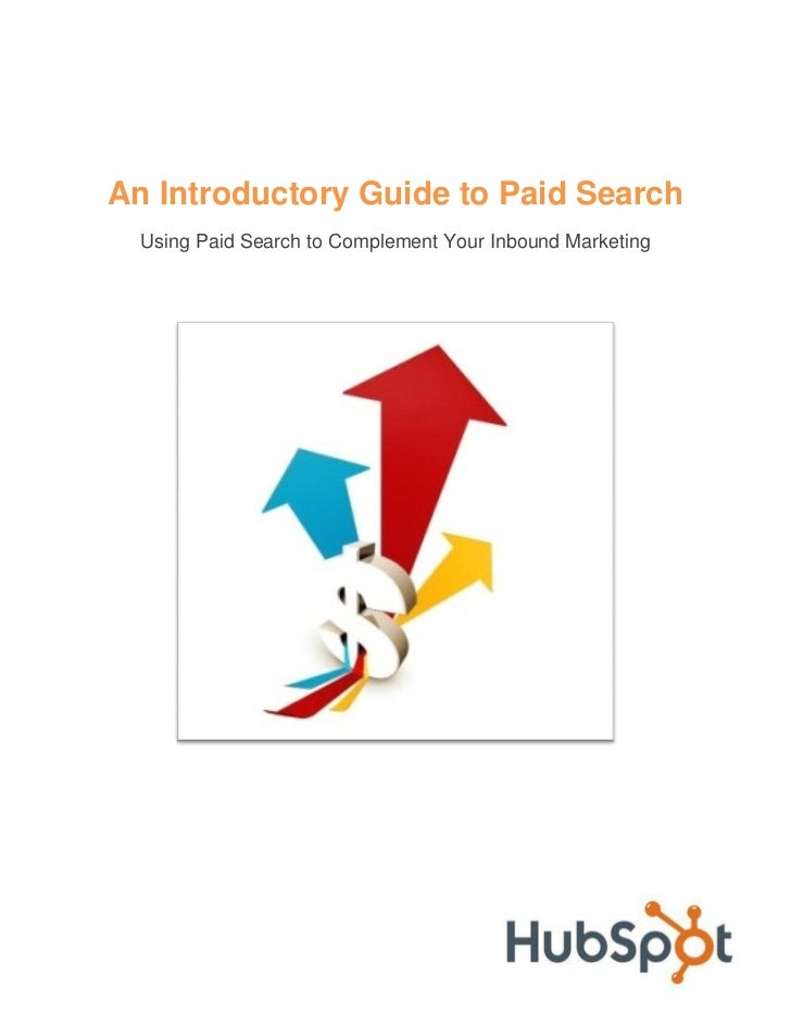 An Introductory Guide to Paid Search  Using Paid Search to Complement Your Inbound Marketing