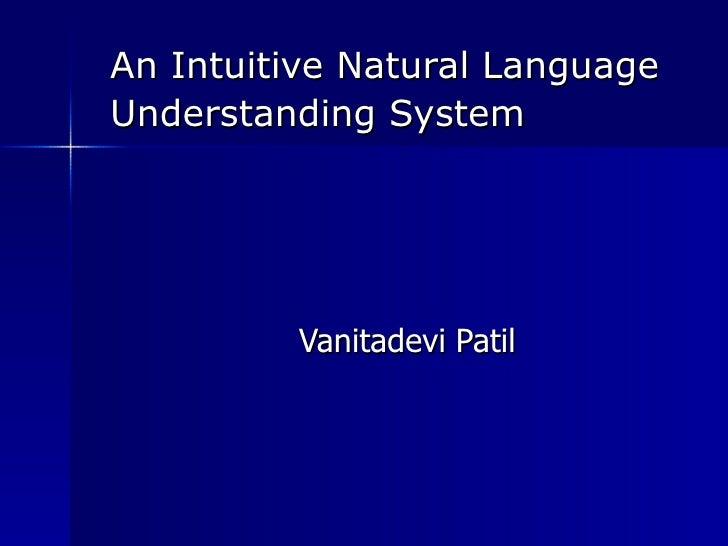 An Intuitive Natural Language Understanding System   Vanitadevi Patil