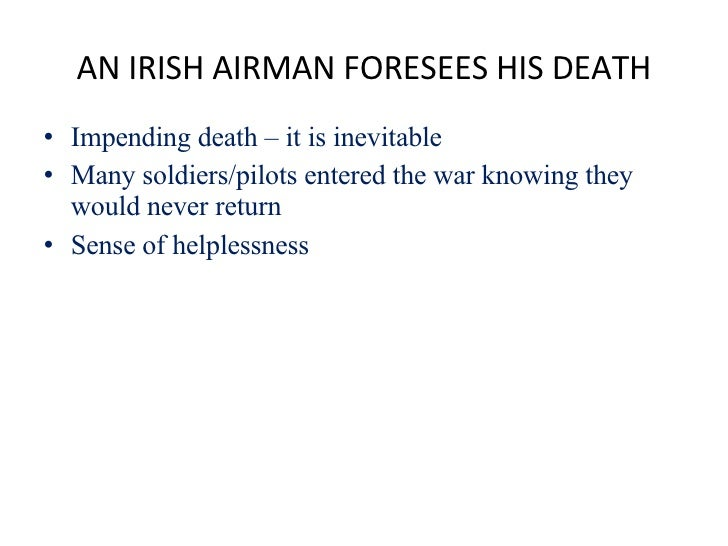 "theme of an irish airman foresees Sparknotes yeatss poetry ""an irish airman foresees his death"" an analysis of  yeats an irish airman foresees his death it is an unspoken assumption that."