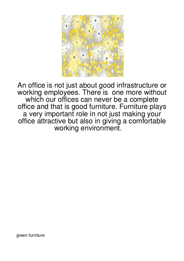 An office is not just about good infrastructure orworking employees. There is one more without   which our offices can nev...