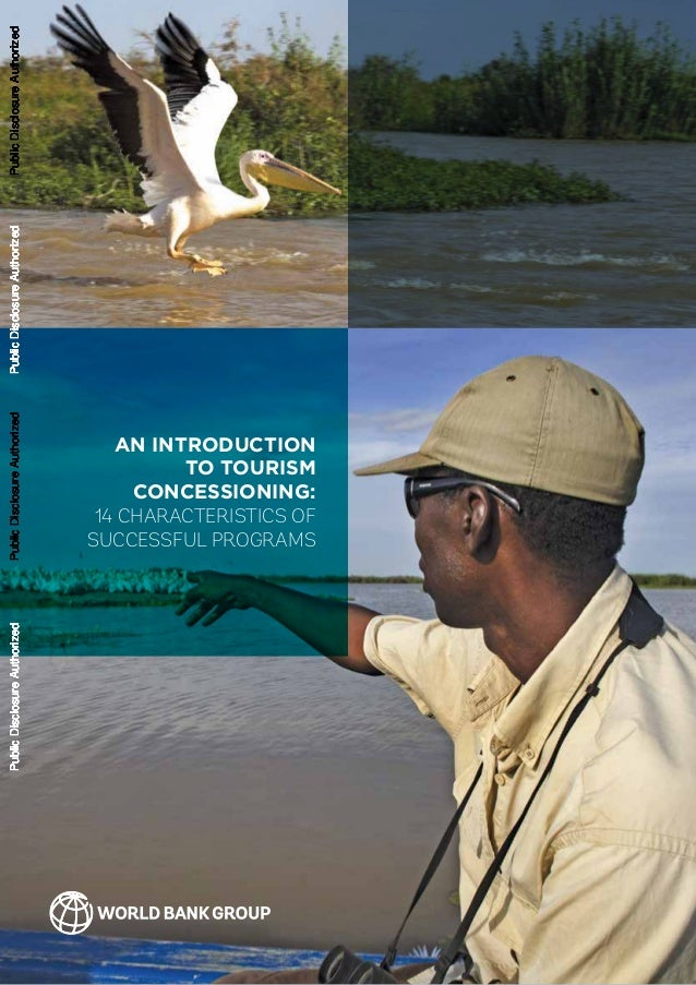 page 1 AN INTRODUCTION TO TOURISM CONCESSIONING: 14 CHARACTERISTICS OF SUCCESSFUL PROGRAMS PublicDisclosureAuthorizedPubli...