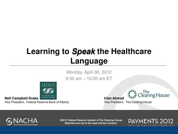 Learning to Speak the Healthcare                          Language                                            Monday, Apri...