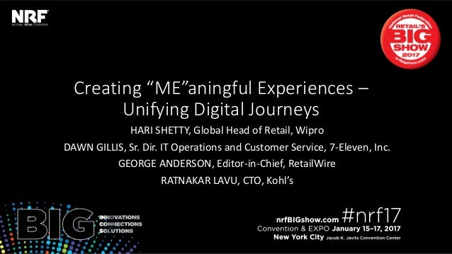 "Retail'sBIGShow2017|#nrf17Retail'sBIGShow2017|#nrf17 Creating ""ME""aningful Experiences – Unifying Digital Journeys HARI SH..."