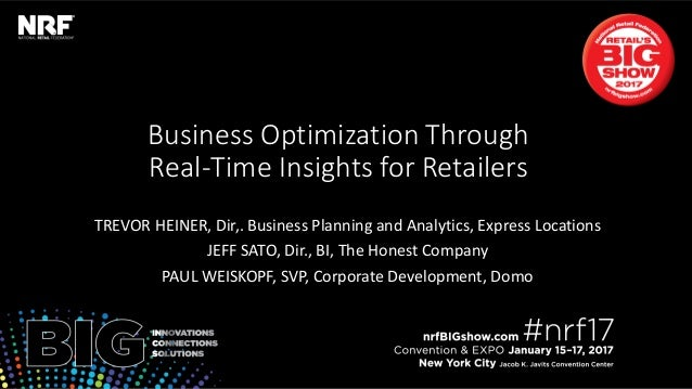 Retail'sBIGShow2017|#nrf17Retail'sBIGShow2017|#nrf17 Business Optimization Through Real-Time Insights for Retailers TREVOR...