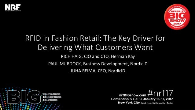 Retail'sBIGShow2017|#nrf17Retail'sBIGShow2017|#nrf17 RFID in Fashion Retail: The Key Driver for Delivering What Customers ...