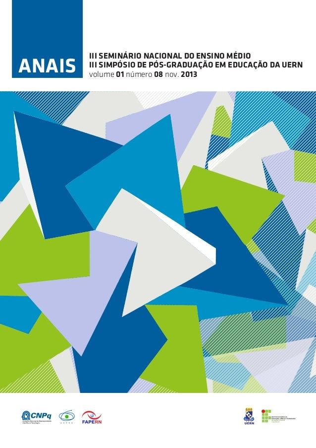 ANAIS  III SEMINÁRIO NACIONAL DO ENSINO MÉDIO III SIMPÓSIO DE PÓS-GRADUAÇÃO EM EDUCAÇÃO DA UERN volume 01 número 08 nov. 2...