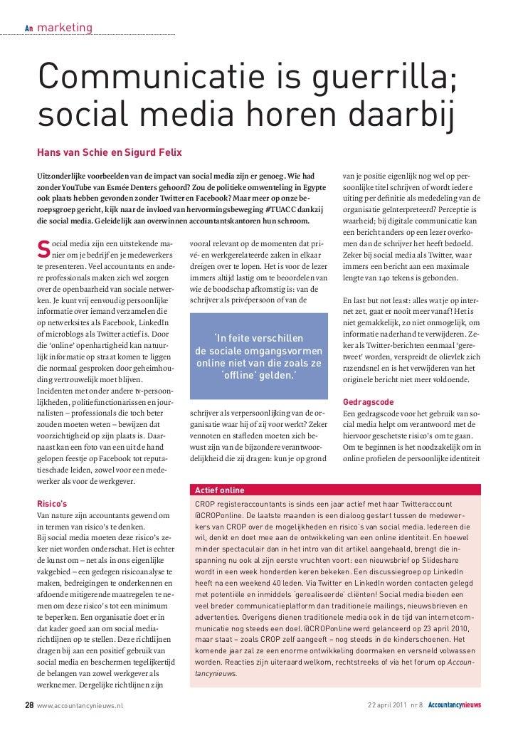 An   marketing     Communicatie is guerrilla;     social media horen daarbij     Hans van Schie en Sigurd Felix     Uitzon...