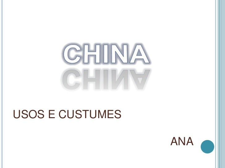 CHINA<br />USOS E CUSTUMES							ANA<br />