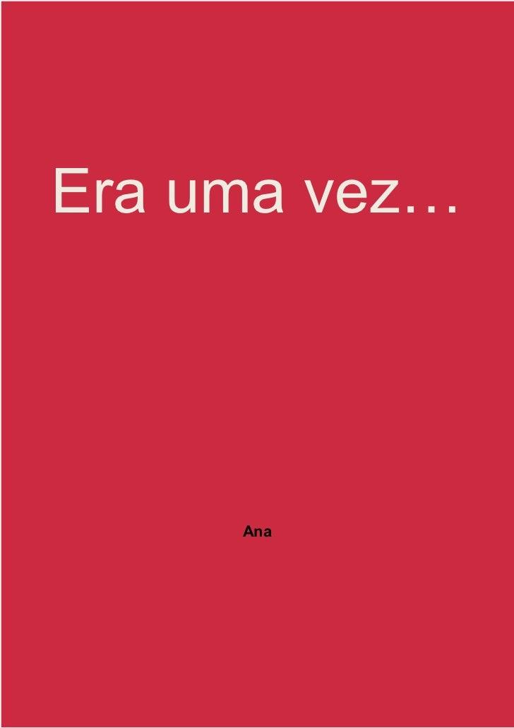 Era uma vez…     Ana