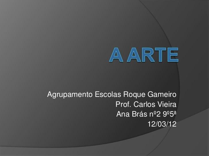 Agrupamento Escolas Roque Gameiro                  Prof. Carlos Vieira                  Ana Brás nº2 9º5ª                 ...