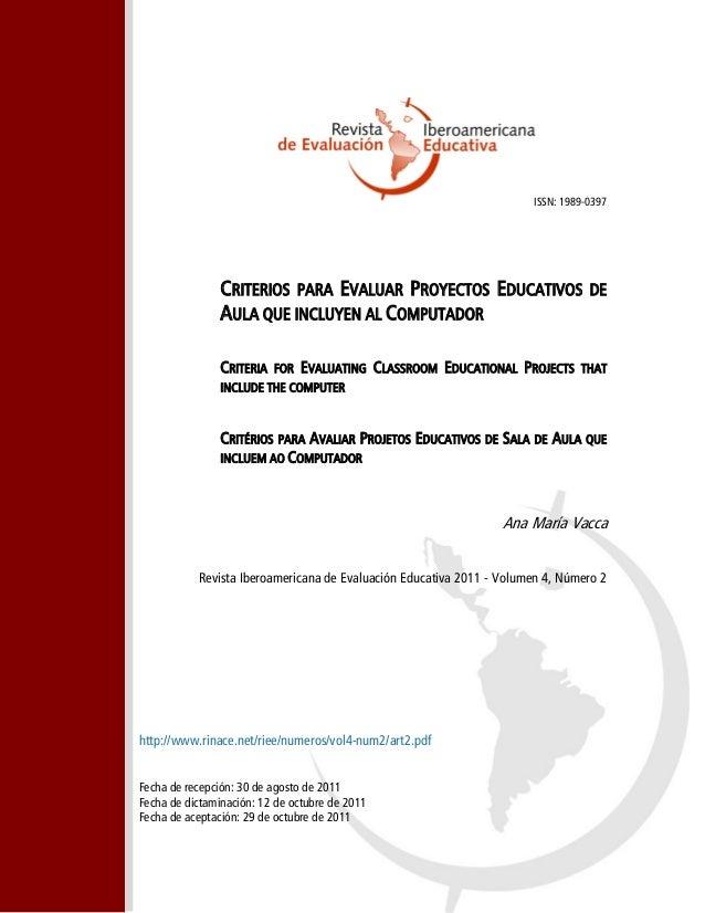 ISSN: 1989-0397 CRITERIOS PARA EVALUAR PROYECTOS EDUCATIVOS DE AULA QUE INCLUYEN AL COMPUTADOR CRITERIA FOR EVALUATING CLA...