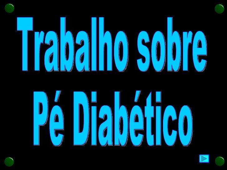 Trabalho sobre Pé Diabético