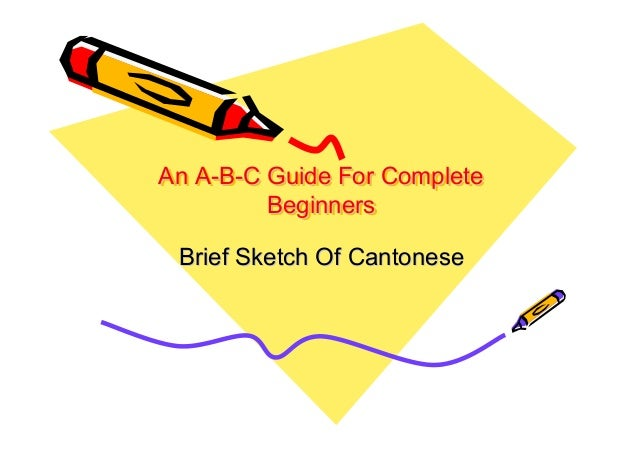 An A-B-C Guide For Complete Beginners Brief Sketch Of Cantonese