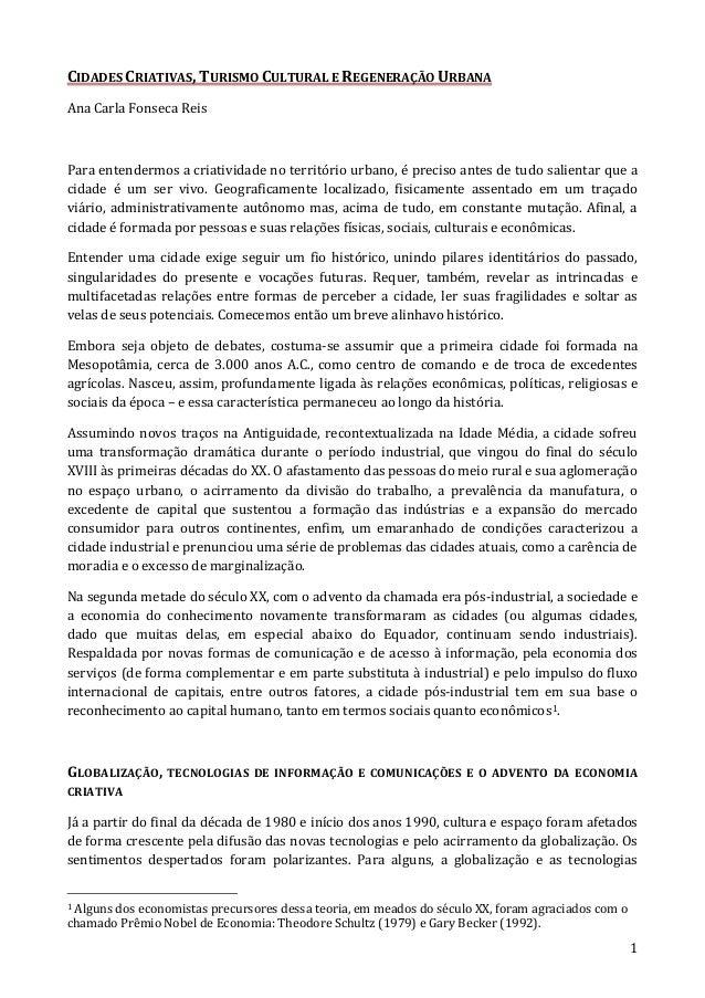 1  CIDADES CRIATIVAS, TURISMO CULTURAL E REGENERAÇÃO URBANA  Ana Carla Fonseca Reis  Para entendermos a criatividade no te...