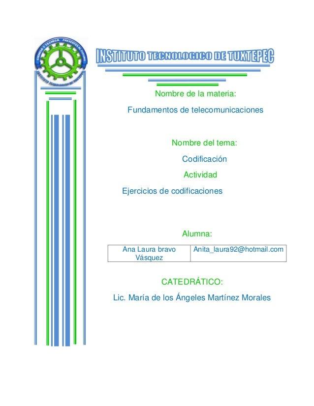 Nombre de la materia:Fundamentos de telecomunicacionesCATEDRÁTICO:Lic. María de los Ángeles Martínez MoralesNombre del tem...