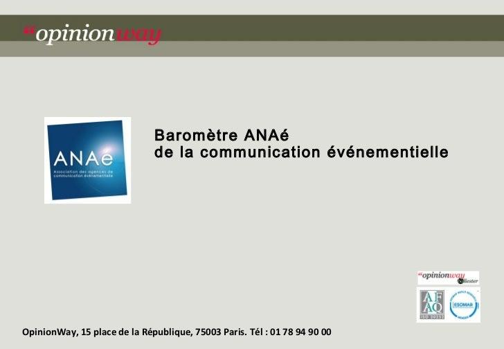 Baromètre ANAé                              de la communication événementielleOpinionWay, 15 place de la République, 75003...