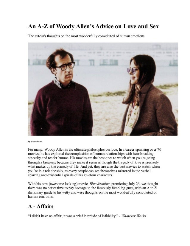 An A-Z of Woody Allen's Advice on Love and Sex The auteur's thoughts on the most wonderfully convoluted of human emotions....