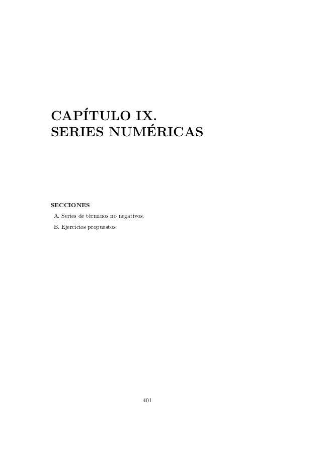 CAP´ ITULO IX. ´ SERIES NUMERICAS  SECCIONES A. Series de t´rminos no negativos. e B. Ejercicios propuestos.  401