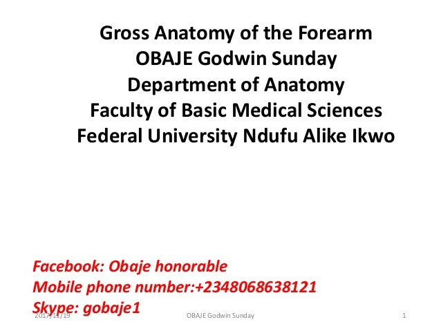Facebook: Obaje honorable Mobile phone number:+2348068638121 Skype: gobaje1 Gross Anatomy of the Forearm OBAJE Godwin Sund...