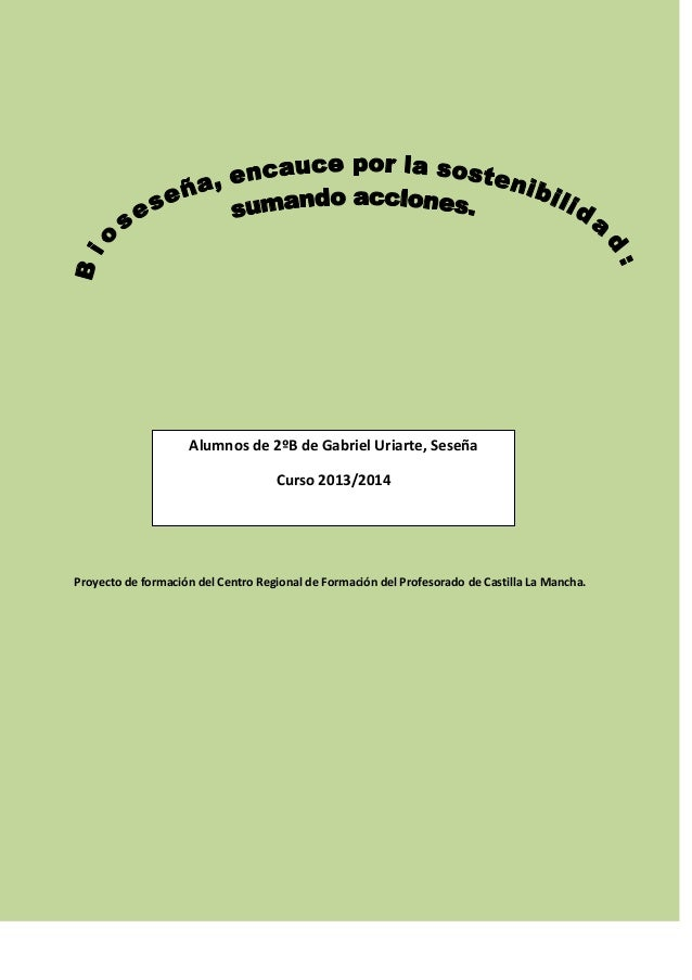 Alumnos de 2ºB de Gabriel Uriarte, Seseña Curso 2013/2014  Proyecto de formación del Centro Regional de Formación del Prof...
