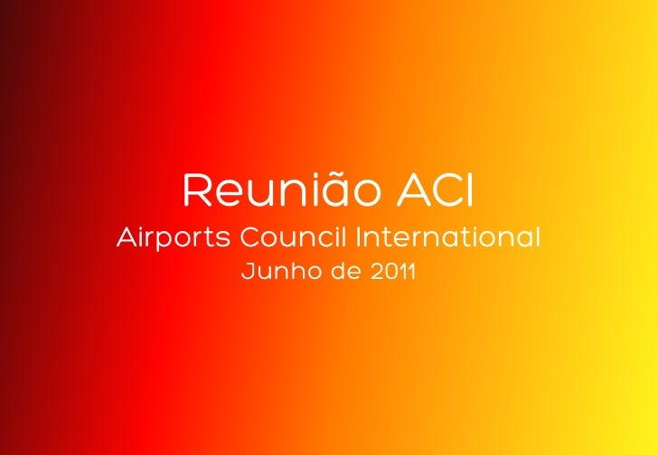 Reunião ACIAirports Council International        Junho de 2011
