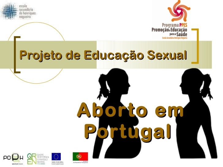 Projeto de Educação Sexual   Aborto em Portugal