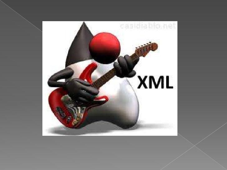 El XML (eXtensiveMarkup     Language)es un lenguaje quefue concebido paradescribirinformación.      Sufunción principal es...
