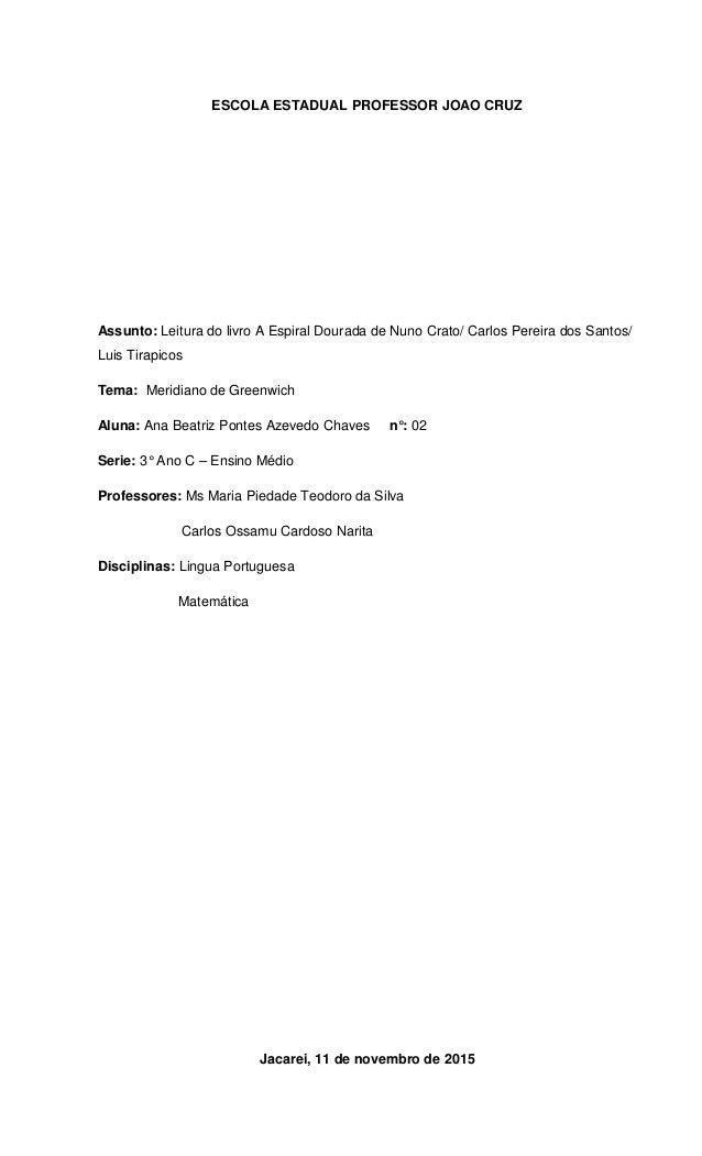 ESCOLA ESTADUAL PROFESSOR JOAO CRUZ Assunto: Leitura do livro A Espiral Dourada de Nuno Crato/ Carlos Pereira dos Santos/ ...