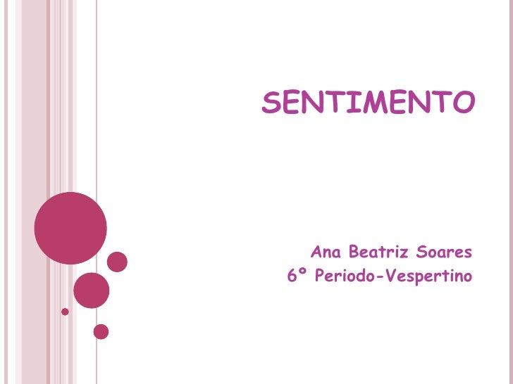 SENTIMENTO Ana Beatriz Soares 6º Periodo-Vespertino