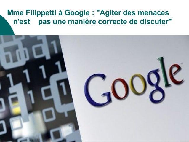 """Mme Filippetti à Google : """"Agiter des menaces nest pas une manière correcte de discuter"""""""