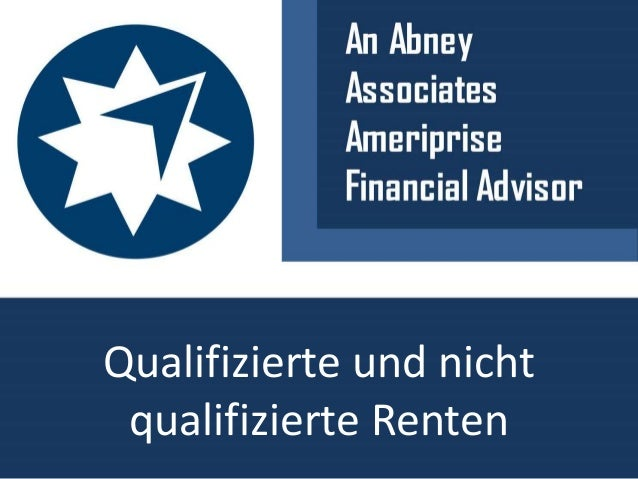Qualifizierte und nicht qualifizierte Renten