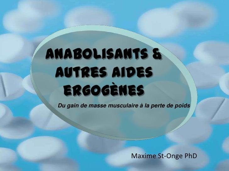 Anabolisants & autres aides  ergogènes Du gain de masse musculaire à la perte de poids                           Maxime St...