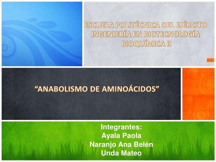 Integrantes:   Ayala PaolaNaranjo Ana Belén   Unda Mateo