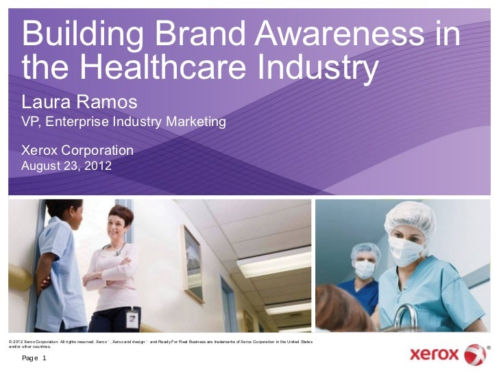 Building Brand Awareness in      the Healthcare Industry      Laura Ramos      VP, Enterprise Industry Marketing      Xero...