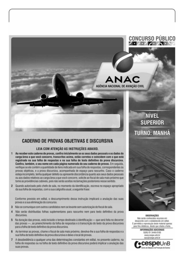   ANAC12_CBNS1_01N708375   CESPE/UnB – ANAC• De acordo com o comando a que cada um dos itens a seguir se refira, marque, n...