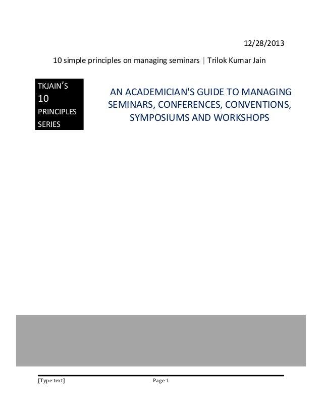 12/28/2013 10 simple principles on managing seminars   Trilok Kumar Jain TKJAIN'S  10  PRINCIPLES SERIES  [Type text]  AN ...