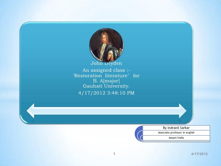 John Dryden    An assigned class :-'Restoration literature' for        B. A[major]    Gauhati University.  4/17/2012 3:48:...