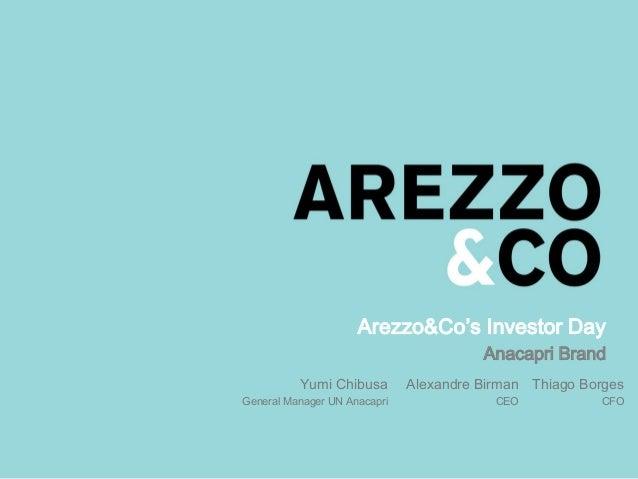 Arezzo&Co's Investor Day Anacapri Brand Thiago Borges CFO Alexandre Birman CEO Yumi Chibusa General Manager UN Anacapri