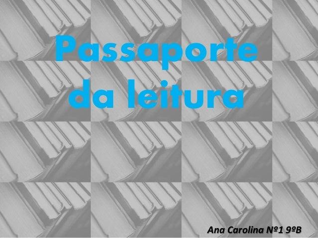 Passaporte da leitura Ana Carolina Nº1 9ºB