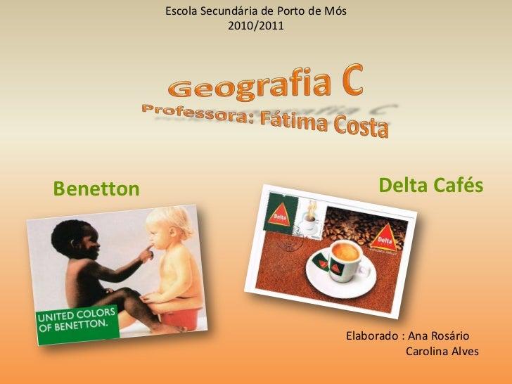 Escola Secundária de Porto de Mós                      2010/2011Benetton                                         Delta Caf...