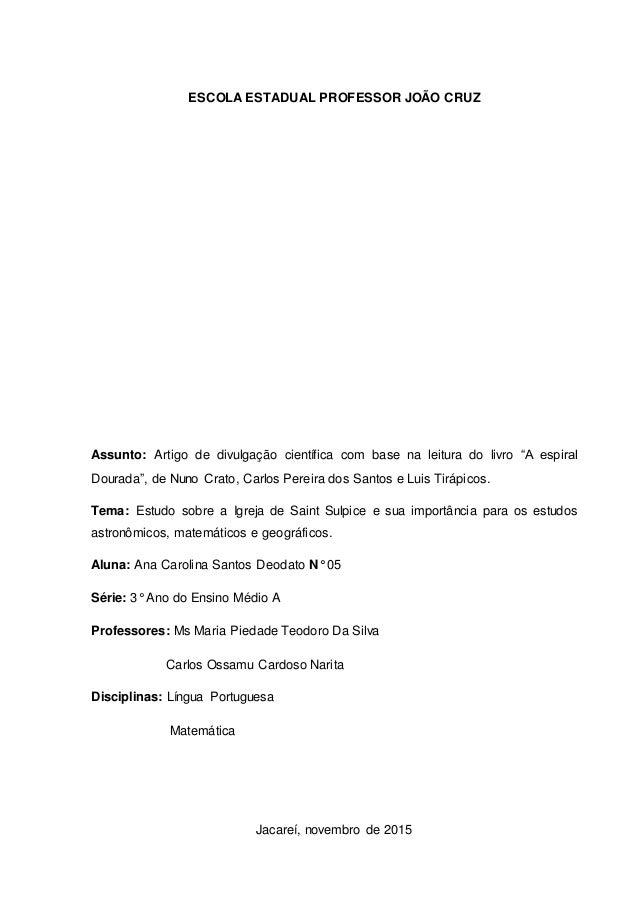 """ESCOLA ESTADUAL PROFESSOR JOÃO CRUZ Assunto: Artigo de divulgação científica com base na leitura do livro """"A espiral Doura..."""