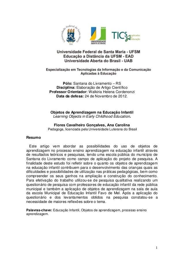 1Pólo: Santana do Livramento – RSDisciplina: Elaboração de Artigo CientíficoProfessor Orientador: Walkiria Helena Cordenon...