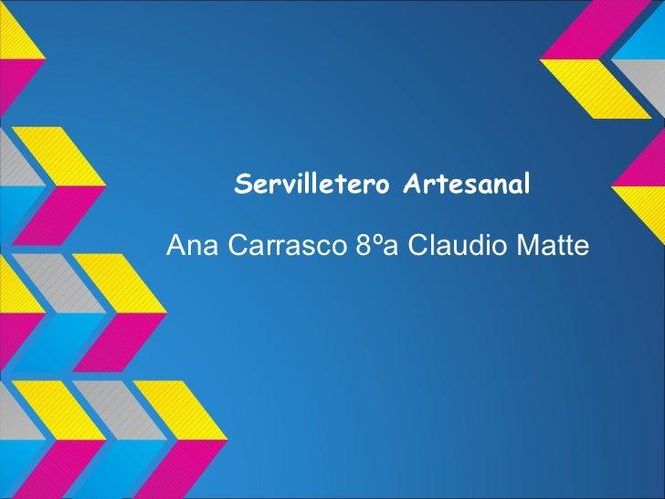 Servilletero ArtesanalAna Carrasco 8ºa Claudio Matte