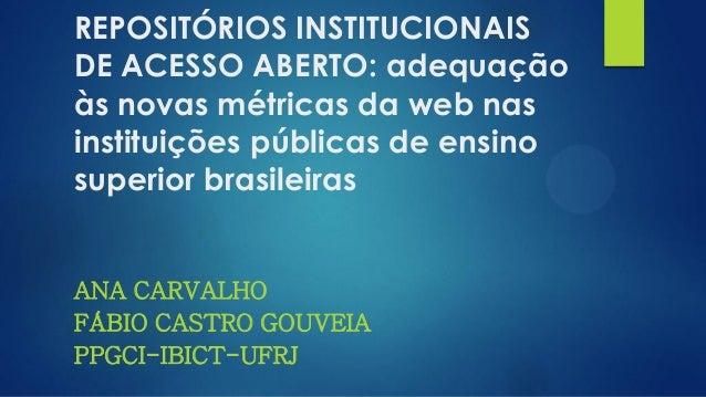 REPOSITÓRIOS INSTITUCIONAIS DE ACESSO ABERTO: adequação às novas métricas da web nas instituições públicas de ensino super...