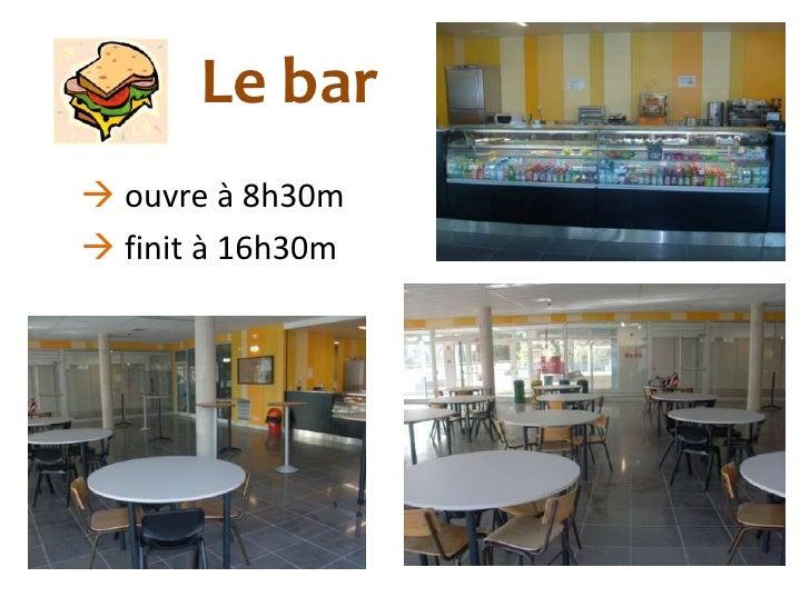 Le bar ouvre à 8h30m finit à 16h30m