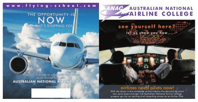 AUSTRALIAN NATIONAL AIRLINE COLLEGE w w w . f l y i n g - s c h o o l . c o m Cricos Number: 02530B With the boom in the w...