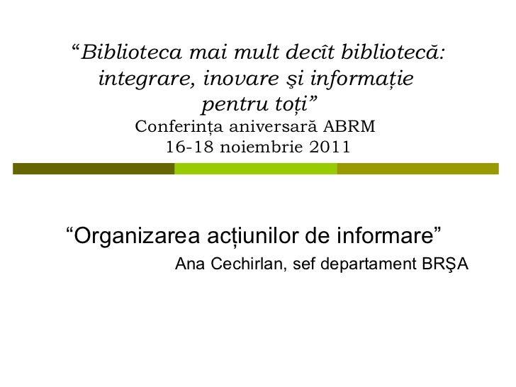 """"""" Biblioteca mai mult  decît  bibliotec ă: integrare, inovare şi informaţie  pentru toţi"""" Conferinţa aniversară ABRM   16-..."""