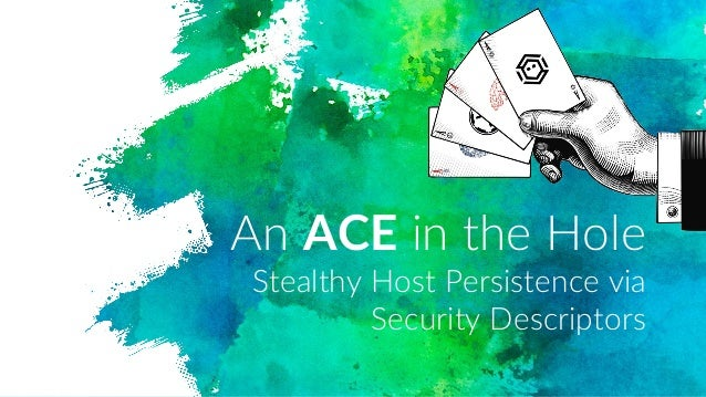An ACE in the Hole Stealthy Host Persistence via Security Descriptors